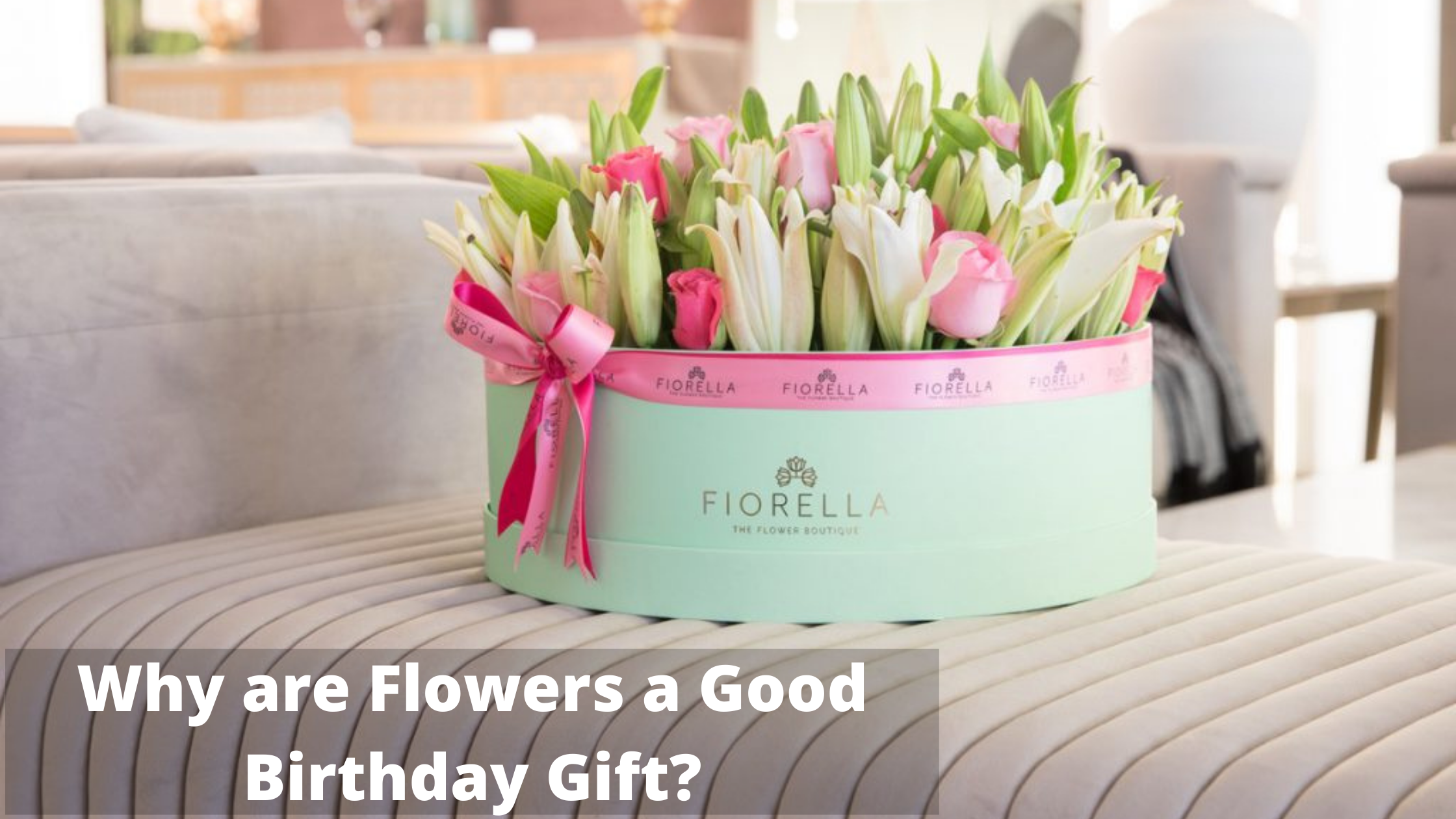 Why are Flowers a Good Birthday Gift